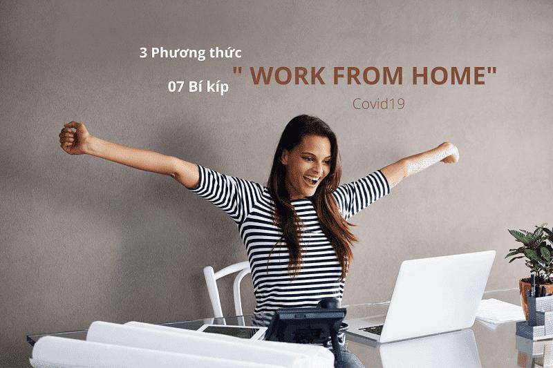 """3 Phương thức & 7 Bí kíp """"WORK FROM HOME """" giữa dịch COVID -19"""