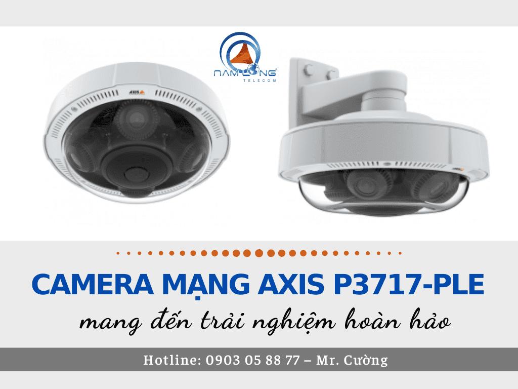 Camera mạng AXIS P3717-PLE mang đến trải nghiệm hoàn hảo