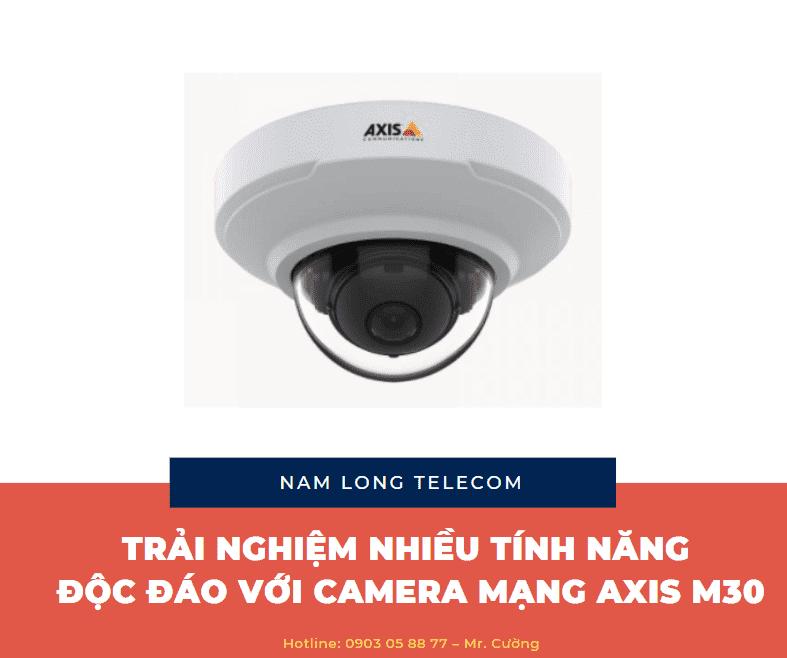 Sở hữu nhiều tính năng độc đáo với camera mạng AXIS M30