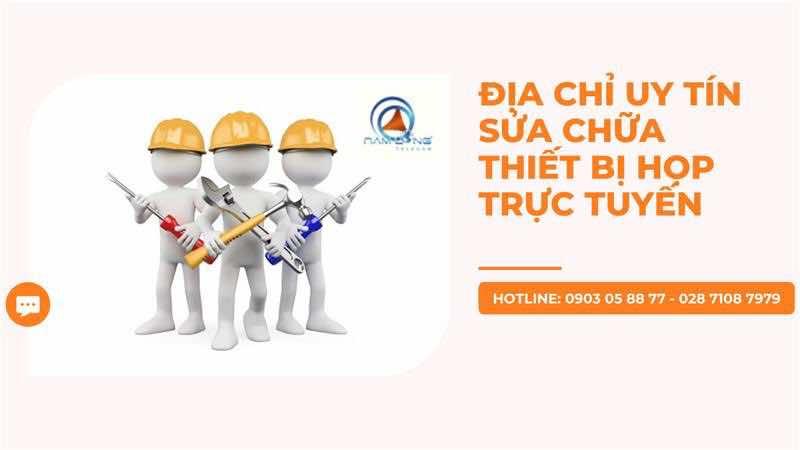 Nam Long Telecom – Địa chỉ sửa chữa thiết bị họp trực tuyến uy tín